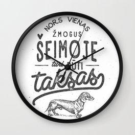 Nors vienas zmogus seimoje turi buti taksas Wall Clock