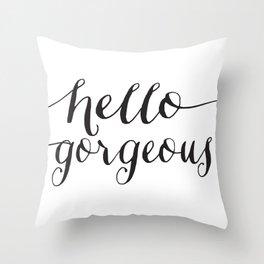 Hello Gorgeous - Black and White Type Throw Pillow