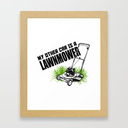 My Other Car Is A Lawnmower Framed Art Print