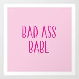 Bad Ass Babe Art Print