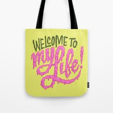 Welcome to My Life Tote Bag