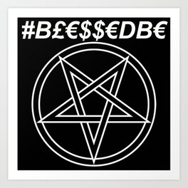 TRULY #BLESSEDBE INVERTED Art Print