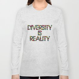 Diversity is reality Long Sleeve T-shirt