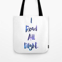 I Read All Night!  Tote Bag