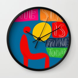 The sun is mine today illustration Wall Clock