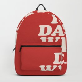 Do What You Damn Well Please Backpack