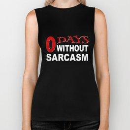Funny T-Shirt Zero Days Without Sarcasm Gift Apparel Biker Tank