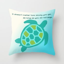 Slow Turtle Keep Moving Throw Pillow