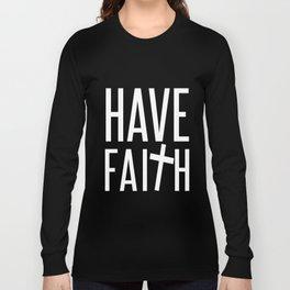 Have Faith Long Sleeve T-shirt
