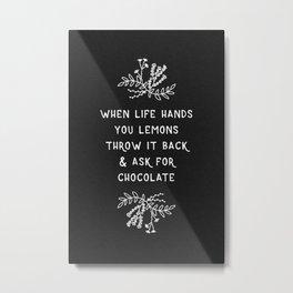 When Life Hands You Lemons BW Metal Print