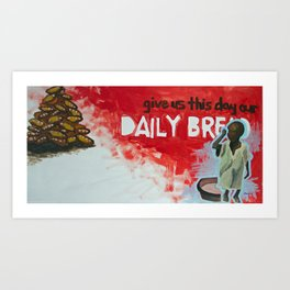daily bread Art Print