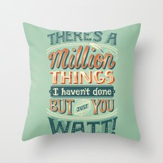 Just You Wait Throw Pillow