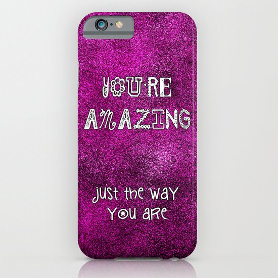 You're Amazing iPhone & iPod Case