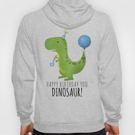 Happy Birthday You Dinosaur! Hoody