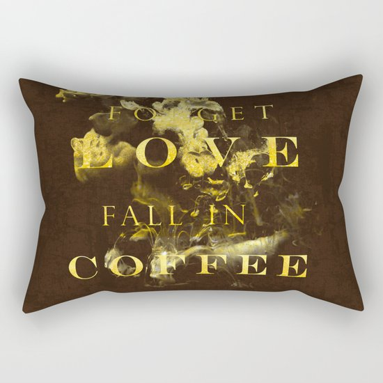 Forget love- fall in coffee- Typography in gold glitter Rectangular Pillow