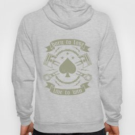 Born to lose Hoody