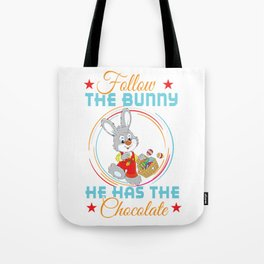 Follow The Bunny - He Has The Chocolate!  Funny Easter Bunny Tote Bag
