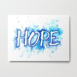 Hope is Dope Metal Print