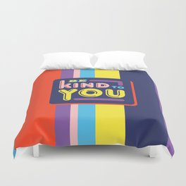 Be Kind To You Duvet Cover