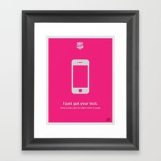 I Just Got Your Text Framed Art Print