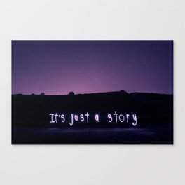It's Just a Story Canvas Print