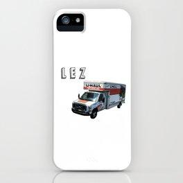 LEZ UHAUL iPhone Case