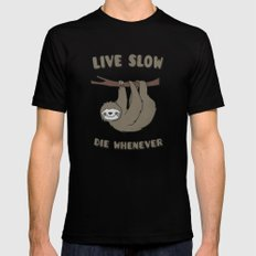 Funny & Cute Sloth 'Live Slow Die Whenever' Cool Statement / Lazy Motto / Slogan Mens Fitted Tee Black LARGE