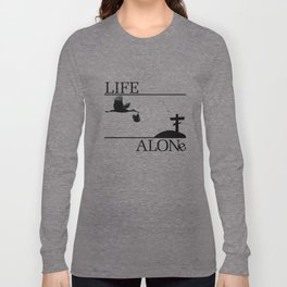 Life Alone Long Sleeve T-shirt