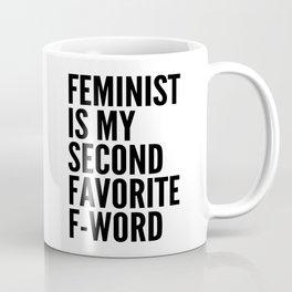 Feminist is My Second Favorite F-Word Coffee Mug