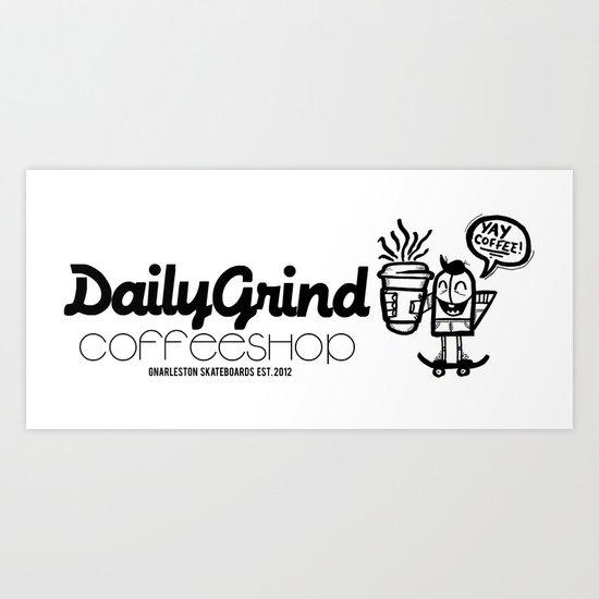 Daily Grind Coffe Shop Art Print