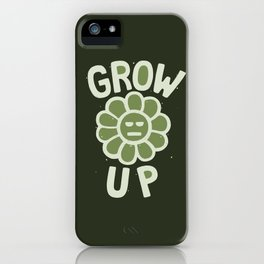 GROW THE F UP iPhone Case