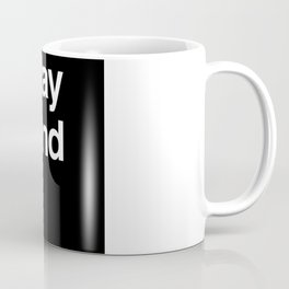 Stay Kind Coffee Mug