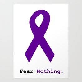 Fear Nothing: Purple Ribbon Awareness Art Print