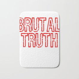 """Red and harsh tee design with text """"Brutal Truth"""". Makes a unique but fab gift for everyone!  Bath Mat"""