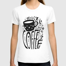 There's always room for coffee (black and white) T-shirt