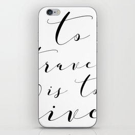 To Travel is to Live iPhone Skin
