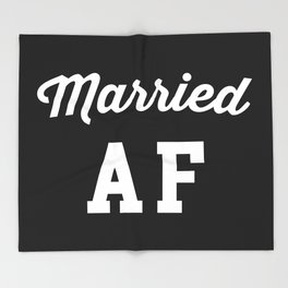 Married AF Funny Quote Throw Blanket