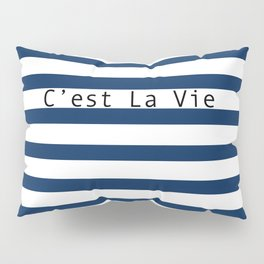 C'est La Vie - Blue White Stripes Pillow Sham