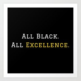 All Black Excellence Art Print