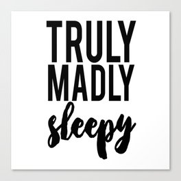 Truly Madly Sleepy Canvas Print