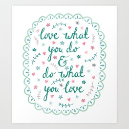 Love What You Do Art Print
