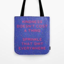 Kindness Doesn't Cost a Thing Tote Bag