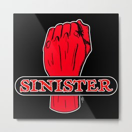 Are you Sinister? Left-Handers Day Metal Print