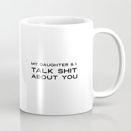 My Mom and I Talk Shit About You Vinyl Decal. Mother Daughter Wine T-shirt Decal. My Daughter and I Coffee Mug