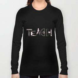 Teacher Teach School Kindergarten teaching tshirt lMathematics Long Sleeve T-shirt