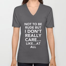 not to be rude but I dont really care brother Unisex V-Neck