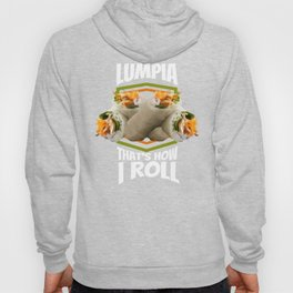 Got Lumpia Roll Gift, Phillipino Pinoy Food Gift, Philippines, Indonesia and Chinese Snack Hoody
