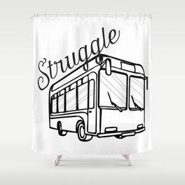 Struggle Bus Shower Curtain
