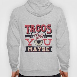 tacos, yes... you, maybe Hoody