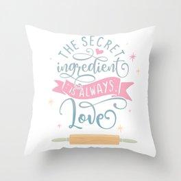 The Secret Ingredient Is Always Love Throw Pillow